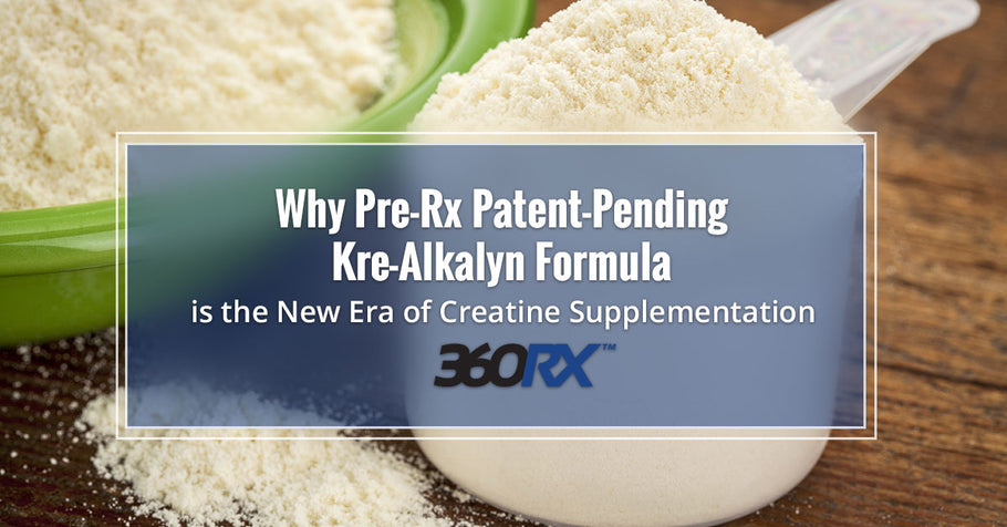 Why Pre-Rx Patent-Pending Kre-Alkalyn Formula is the New Era of Creatine Supplementation