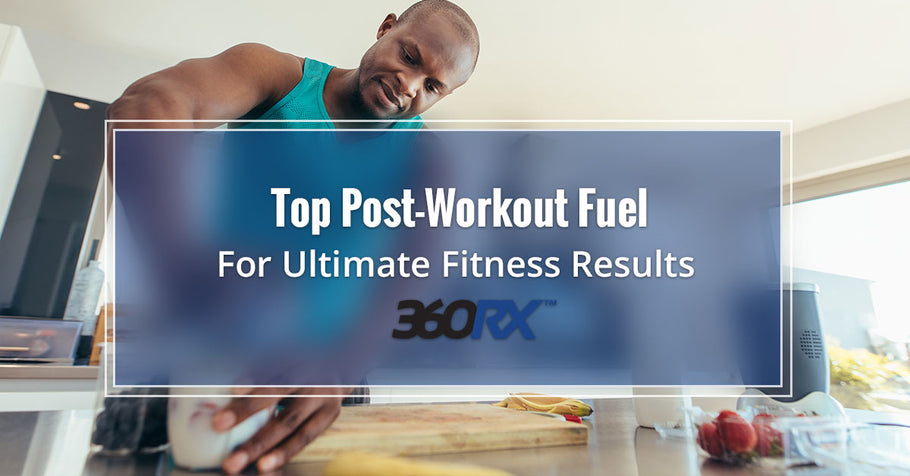 Top Post-Workout Fuel For Ultimate Fitness Results