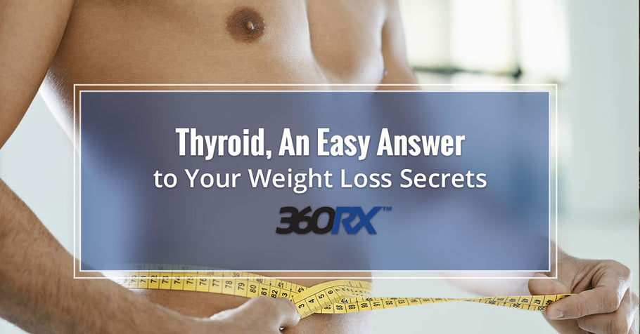 Thyroid, An Easy Answer to Your Weight Loss Secrets