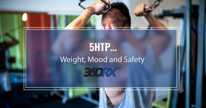 5HTP… Weight, Mood and Safety