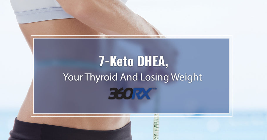 7-Keto DHEA, Your Thyroid And Losing Weight