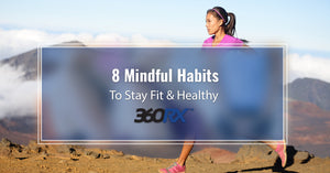 8 Mindful Habits To Stay Fit & Healthy
