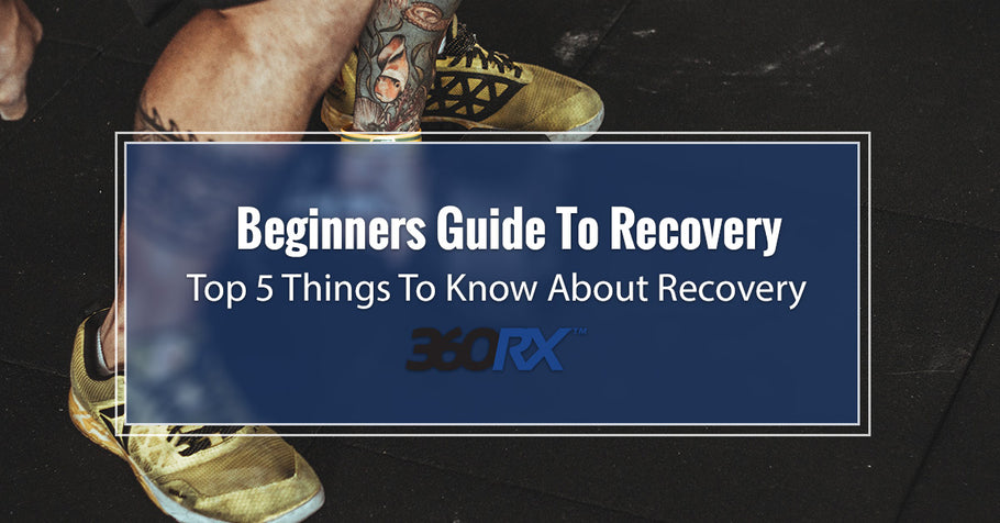 Beginners Guide To Recovery – Top 5 Things To Know About Recovery