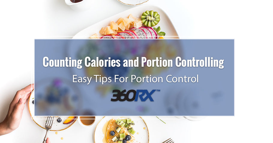 Counting Calories and Portion Controlling – Easy Tips For Portion Control