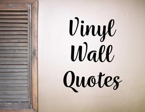 Vinyl Wall Lettering And Quotes