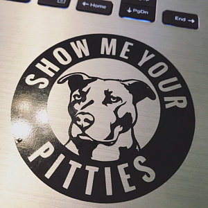 Show Me Your Pitties Pit Bull Vinyl Decal Sticker.