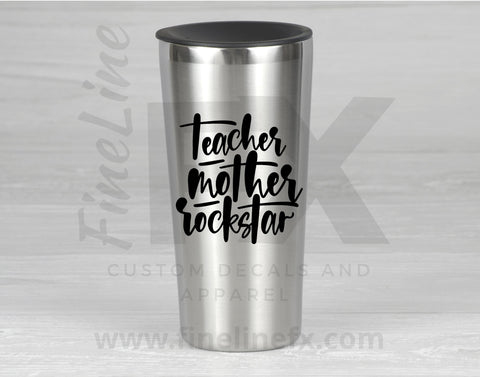 Teacher .Mother. Rockstar Vinyl Decal Sticker