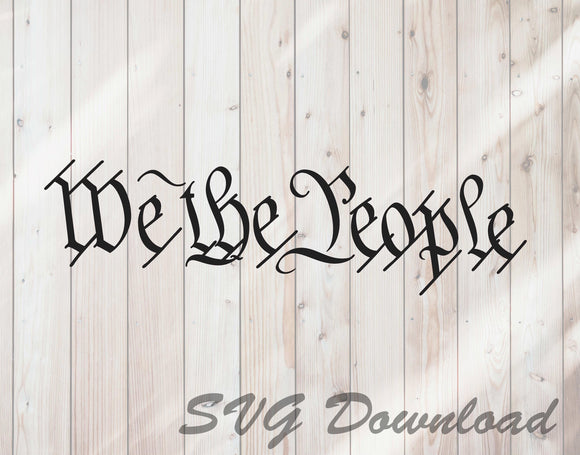 We The People SVG cut file instant download