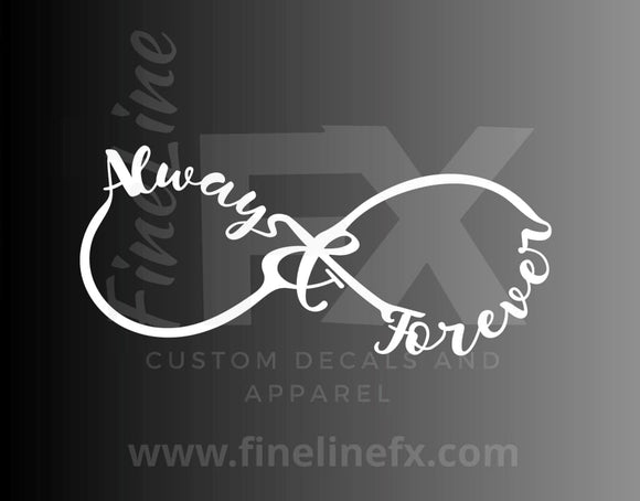 Always And Forever Infinity Symbol Vinyl Decal Sticker - FineLineFX