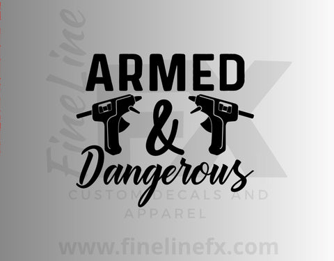 Armed And Dangerous With Tools Vinyl Decal Sticker