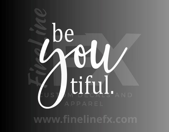 Be YOU tiful inspirational quote vinyl decal / Sticker - FineLineFX
