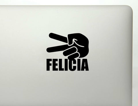 Bye Felicia, Peace Out Vinyl Decal Sticker