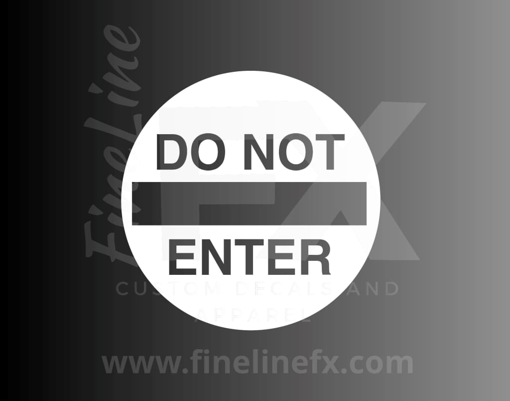 Do Not Enter Vinyl Decal Sticker