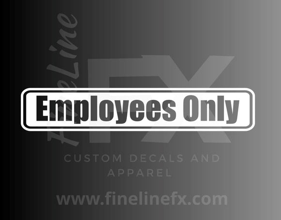 Employees Only Vinyl Decal Sticker For Doors, Walls, Windows, And More - FineLineFX