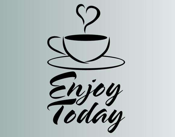Enjoy Today Coffee Cup Die Cut Vinyl Wall Decal - FineLineFX