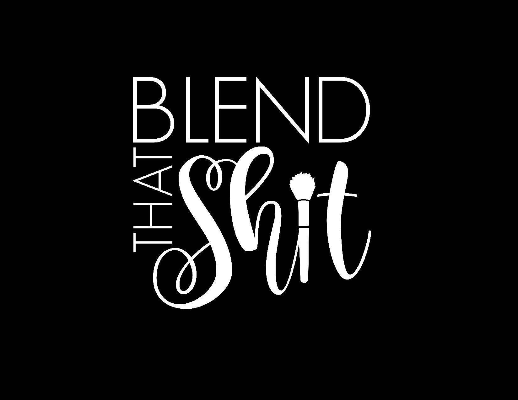Blend That Shit Vinyl Decal Sticker Makeup Case Decal