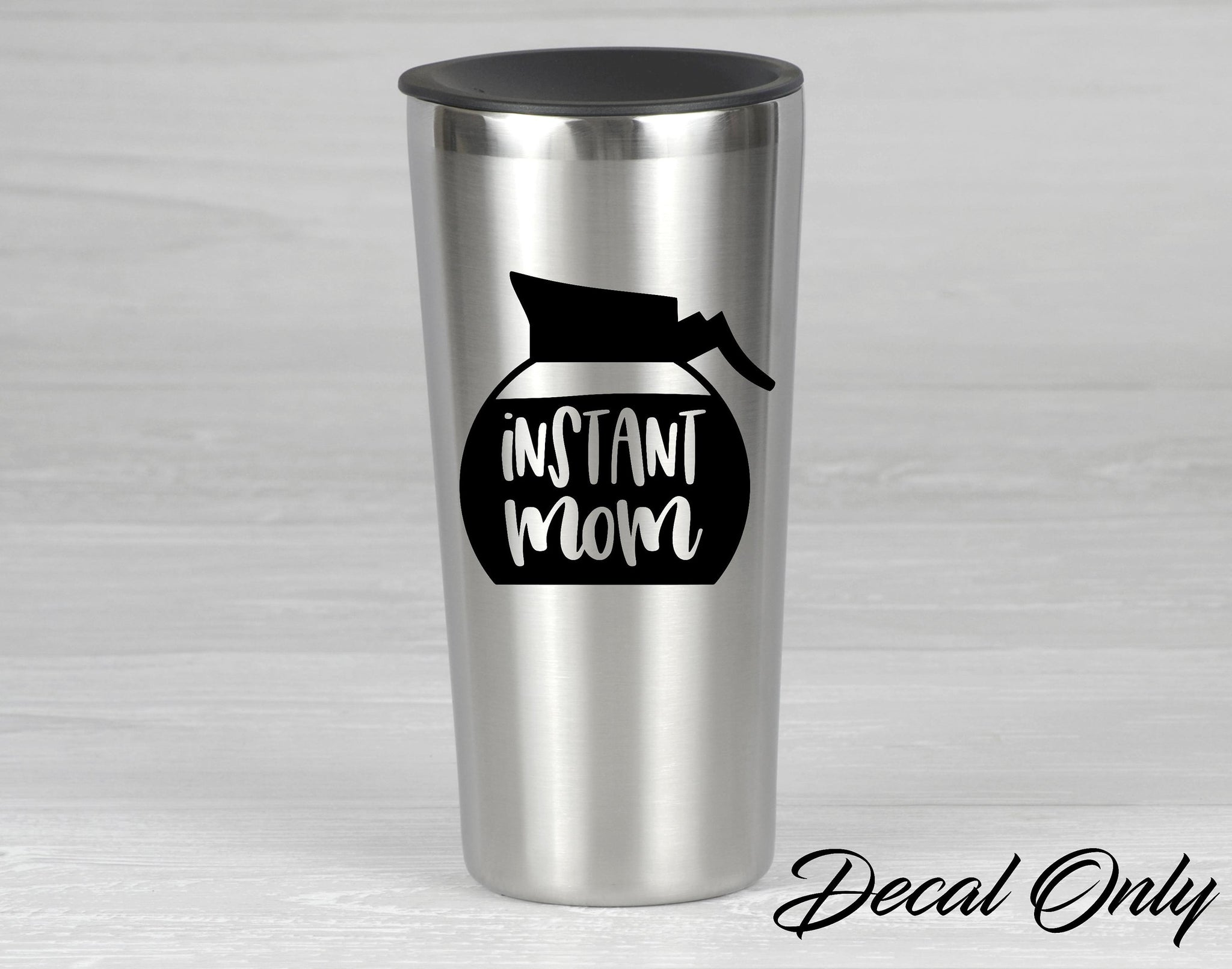 Instant Mom Coffee Pot Vinyl Decal Sticker Tumbler, Mug, Coffee Cup Decals