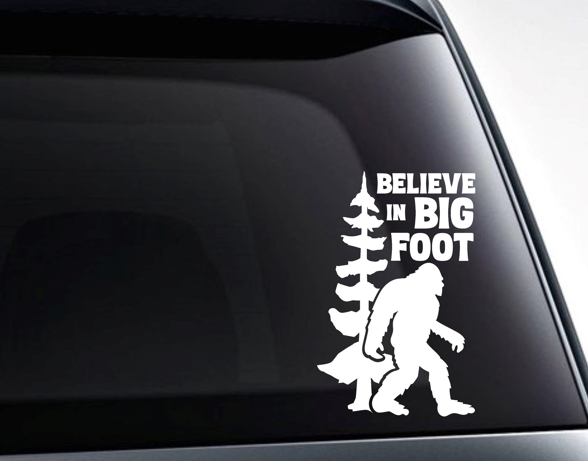 I Believe In Big Foot Sasquatch Vinyl Decal Sticker