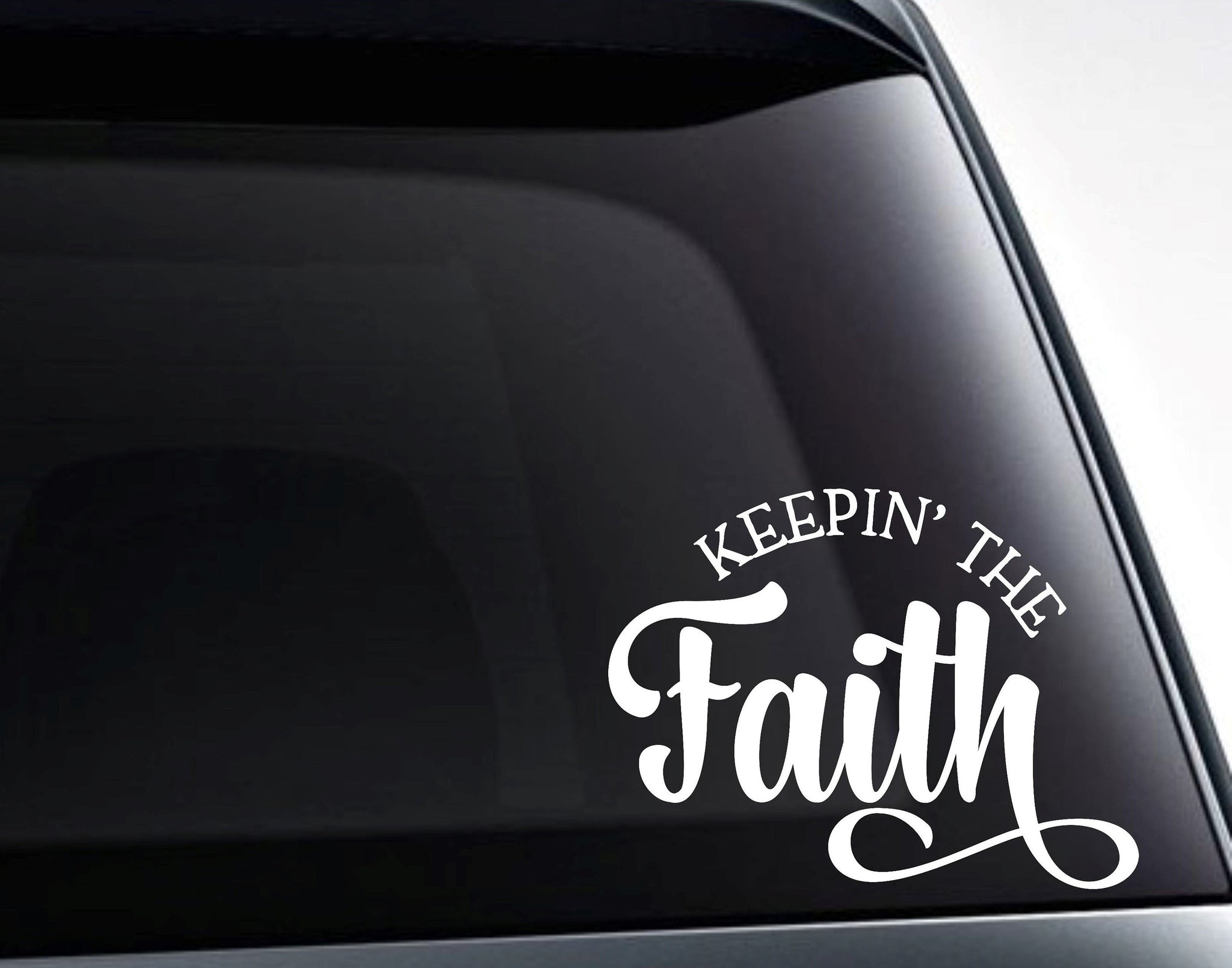 Keepin' The Faith Vinyl Decal Sticker