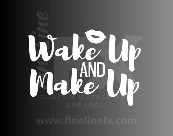 Wake Up And Make Up Vinyl Decal Sticker Makeup Case Decal - FineLineFX
