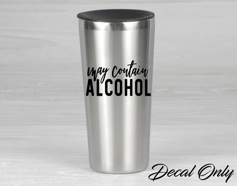 May Contain Alcohol Drinking Humor Vinyl Decal Sticker