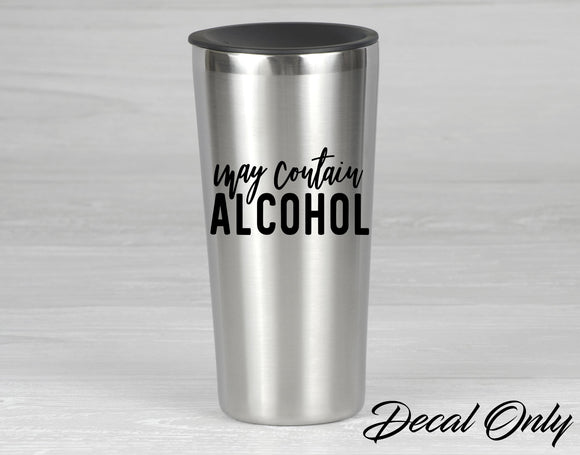 May Contain Alcohol Drinking Humor Vinyl Decal Sticker - FineLineFX