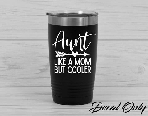 Aunt Like A Mom But Cooler Vinyl Decal Sticker