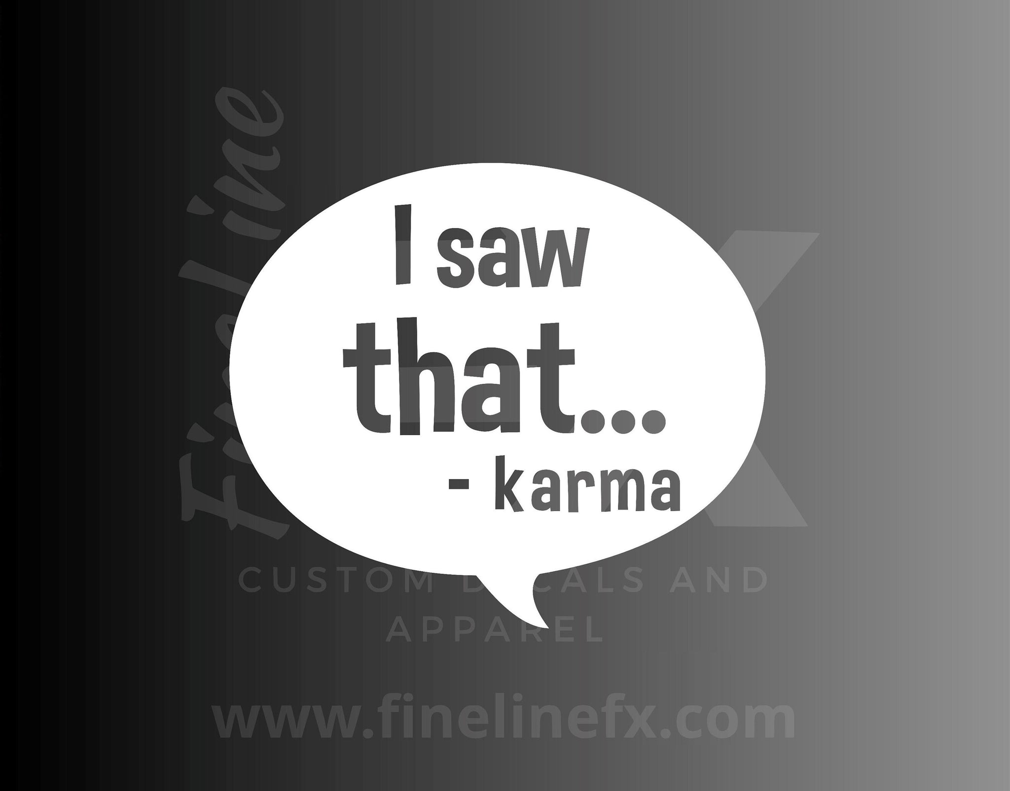 I Saw That - Karma Vinyl Decal Sticker