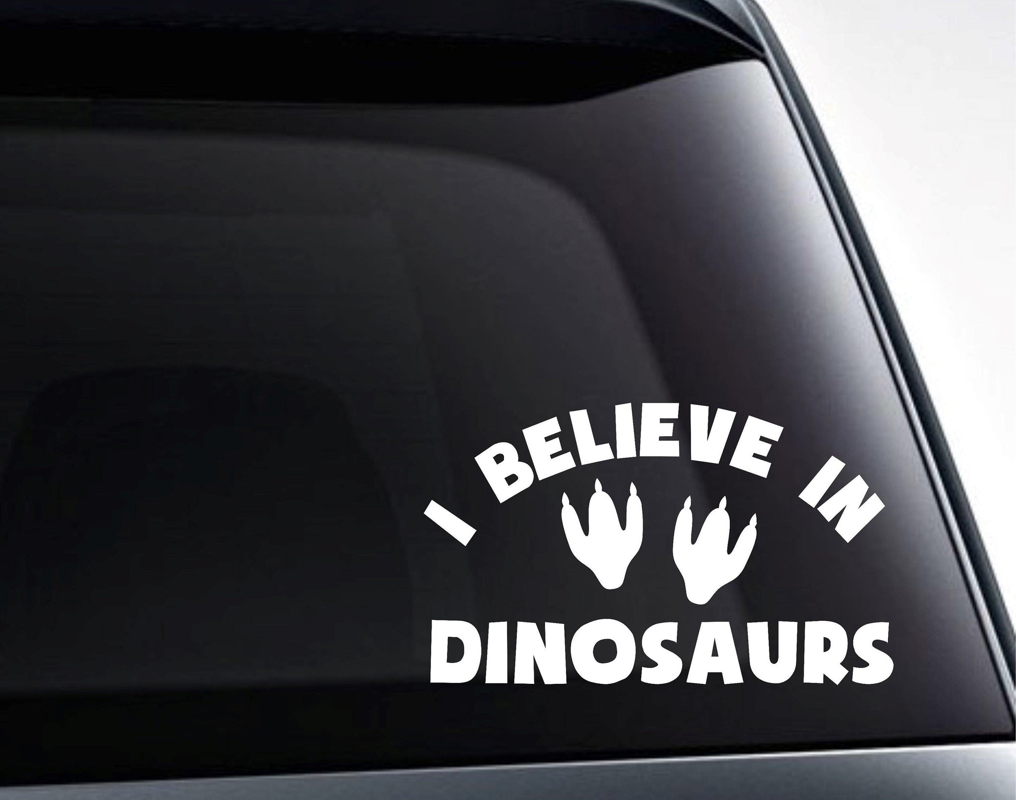 I Believe In Dinosaurs, Dinosaurs Footprints Vinyl Decal Sticker