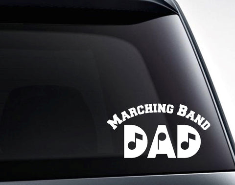 Marching Band Dad Vinyl Decal Sticker