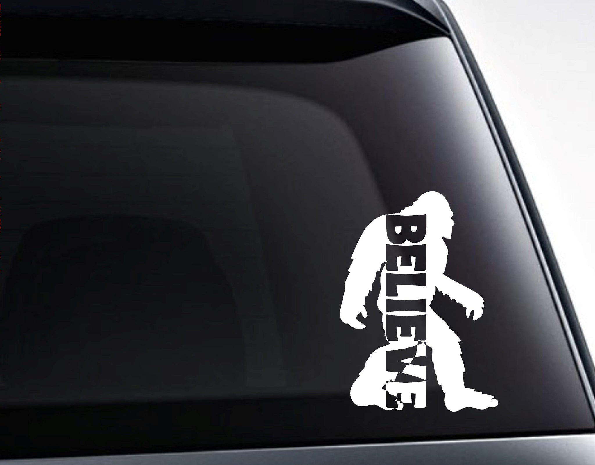 Believe in Bigfoot Sasquatch Vinyl Decal Sticker