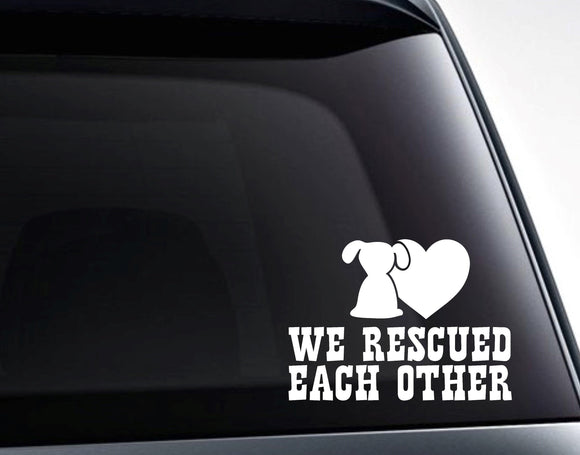 We Rescued Each Other Rescue Dog And Heart Vinyl Decal Sticker - FineLineFX