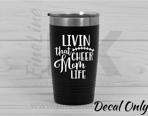 Cheerleader Mom Decal, Livin' That Cheer Mom Life Vinyl Decal Sticker