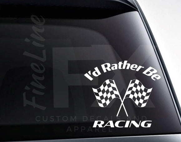 I'd Rather Be Racing Crossed Checkered Racing Flags Vinyl Decal Sticker - FineLineFX