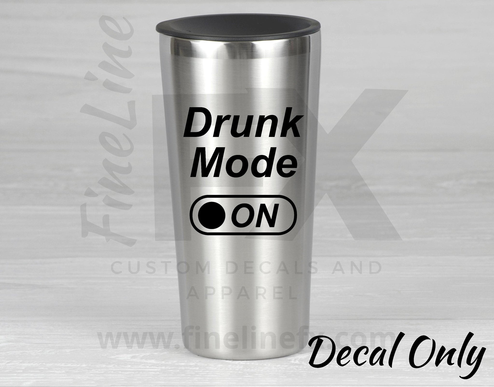 Drunk Mode On Die Cut Vinyl Decal Sticker
