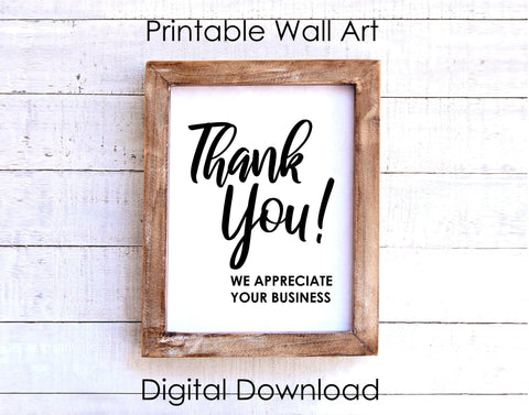 Thank You Sign Printable Wall Art, Business, Store, Shop Decor, We Appreciate Your Business Printable Files Instant Digital Download
