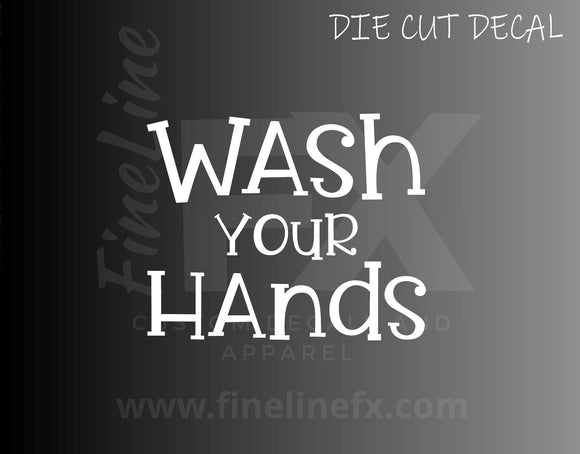 Wash Your Hands Bathroom Restroom Sign Vinyl Decal Sticker - FineLineFX