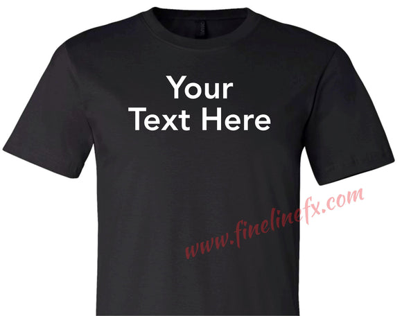 Your Custom Text Shirt | Bella+Canvas Unisex Tshirt | Black Graphic Tee - FineLineFX