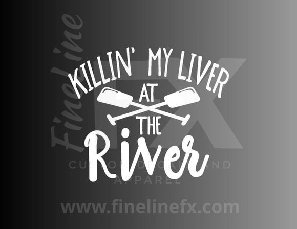Killin my liver at the river vinyl decal / Sticker - FineLineFX