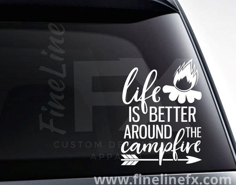 Life Is Better Around The Campfire Vinyl Decal Sticker