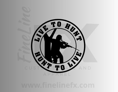 Live To Hunt, Hunt To Live Vinyl Decal Sticker