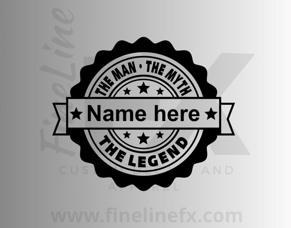 The Man, The Myth, The Legend Custom Text Personalized Vinyl Decal Sticker - FineLineFX