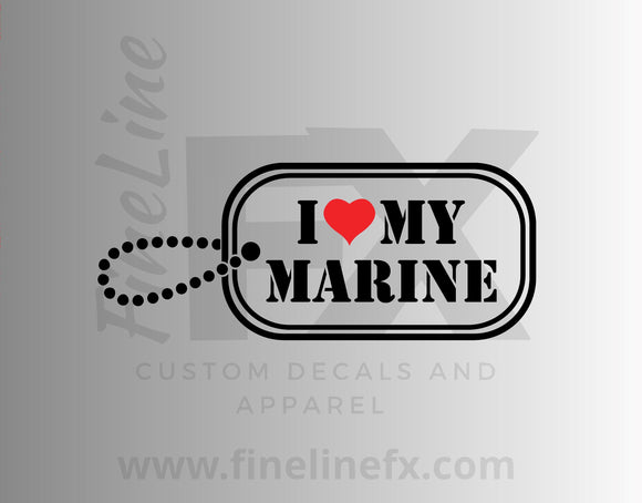 I Love My Marine Military Dog Tag Vinyl Decal Sticker - FineLineFX