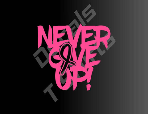 Never Give Up Cancer Ribbon Vinyl Decal Sticker