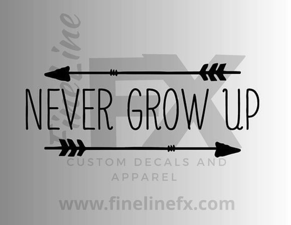 Never Grow Up with arrows vinyl decal / Sticker - FineLineFX