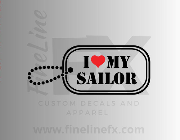 I Love My Sailor Military Dog Tag Vinyl Decal Sticker - FineLineFX