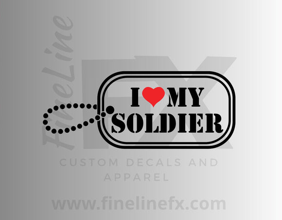 I Love My Soldier Military Dog Tag Vinyl Decal Sticker - FineLineFX