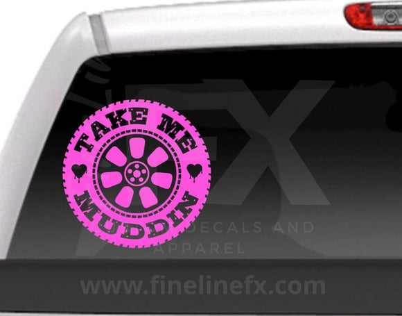Take Me Muddin' Vinyl Decal Sticker - FineLineFX