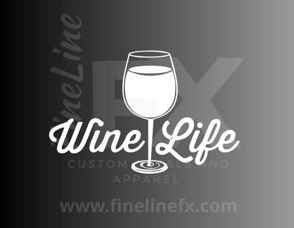 Wine life wine glass vinyl decal / Sticker-FineLineFX