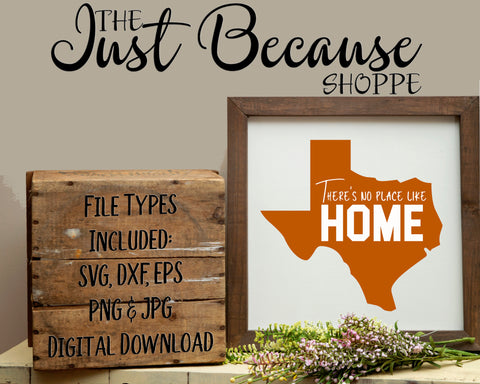 Texas SVG , There's No Place Like Home, TX SVG File